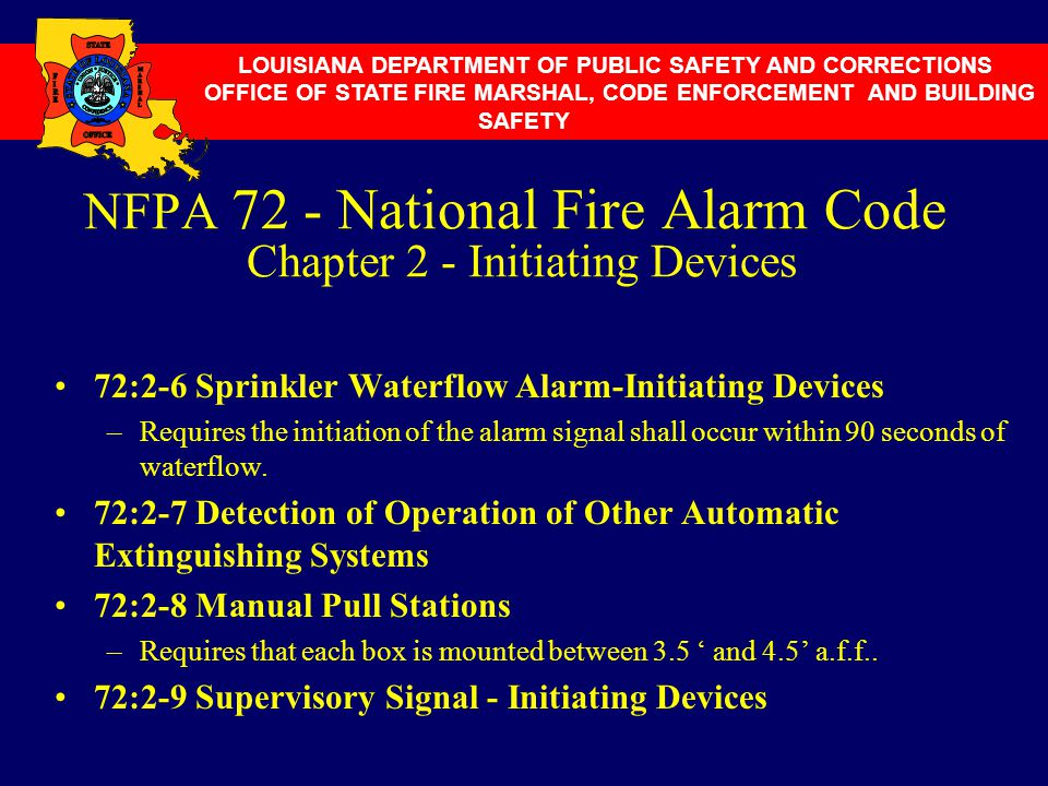 NFPA 72 - National Fire Alarm Code Chapter 2 - Initiating Devices 72:2-6 Sprinkler Waterflow Alarm-Initiating Devices –Requires the initiation of the