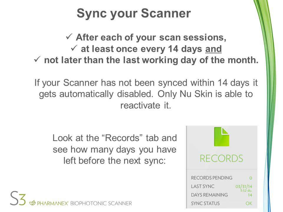 Sync your Scanner After each of your scan sessions, at least once every 14 days and not later than the last working day of the month.