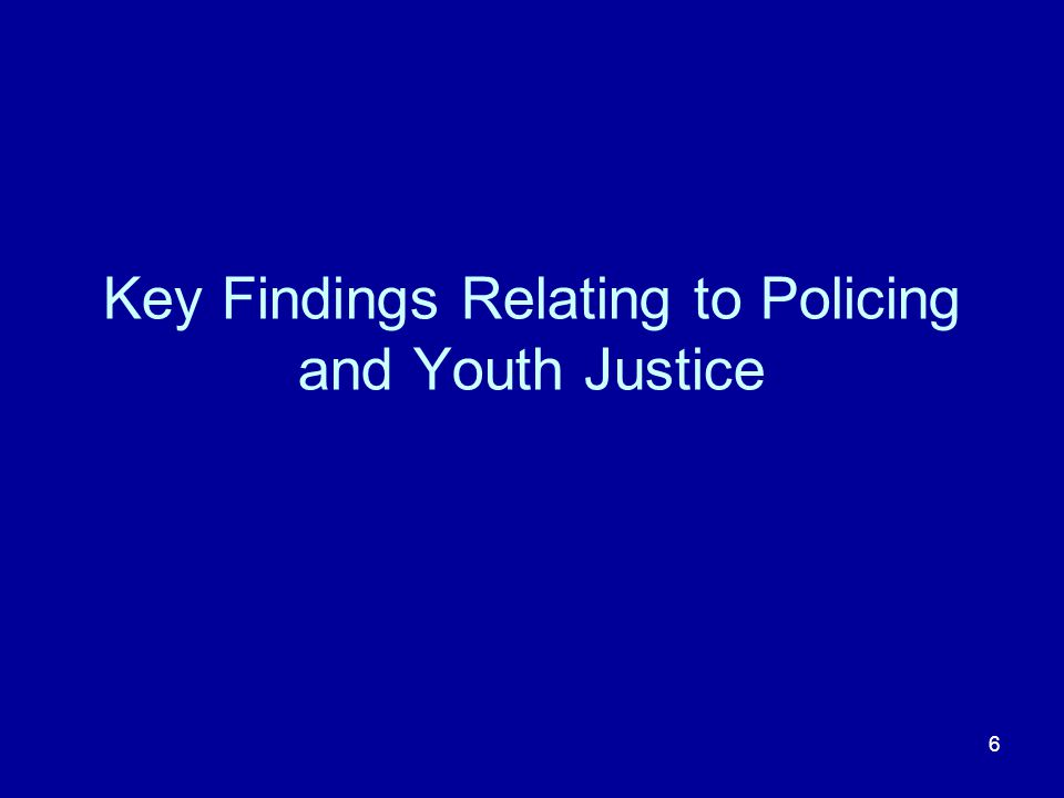 6 Key Findings Relating to Policing and Youth Justice