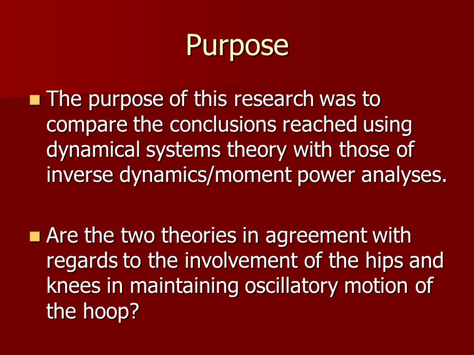Purpose The purpose of this research was to compare the conclusions reached using dynamical systems theory with those of inverse dynamics/moment power