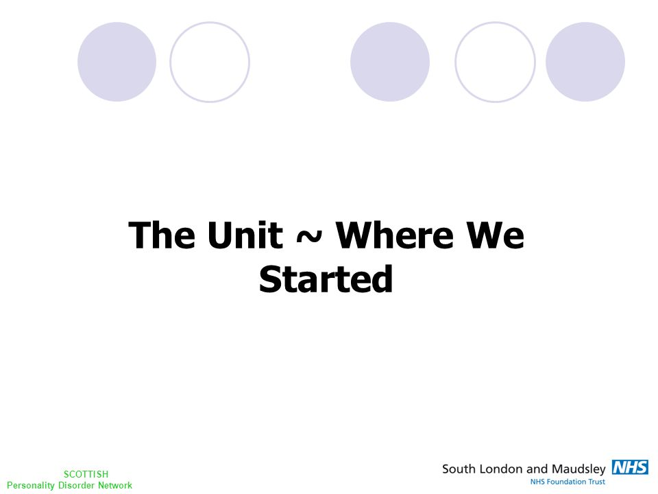SCOTTISH Personality Disorder Network The Unit ~ Where We Started