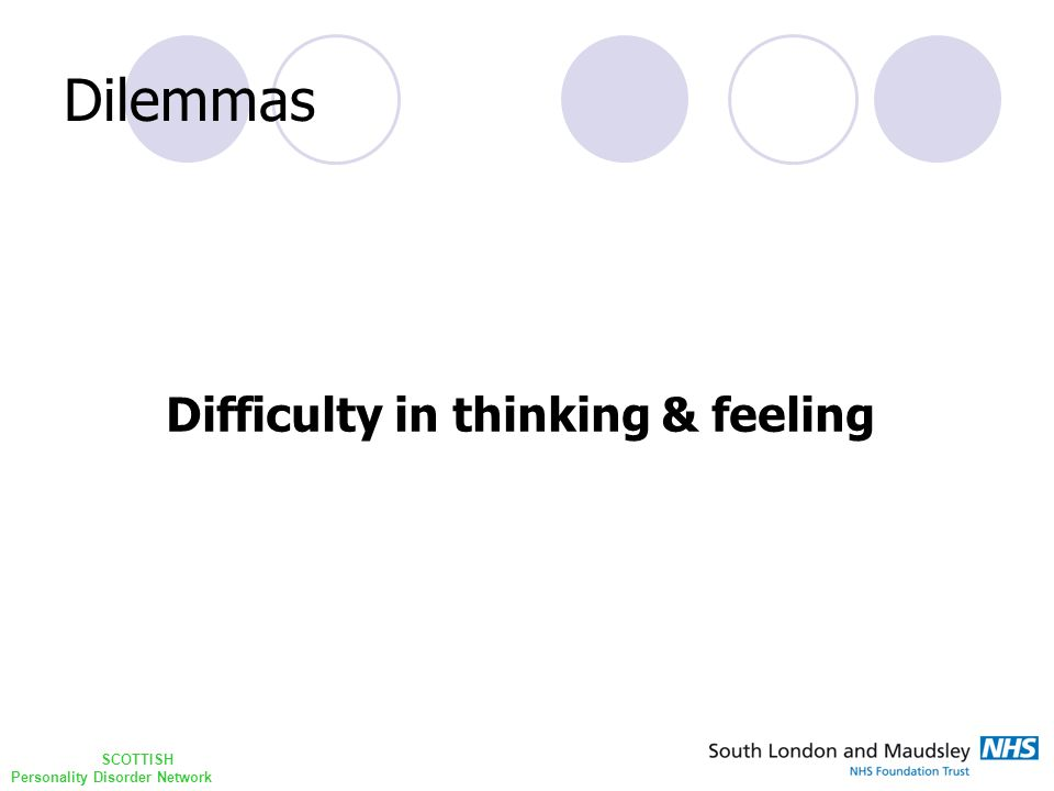 SCOTTISH Personality Disorder Network Dilemmas Difficulty in thinking & feeling