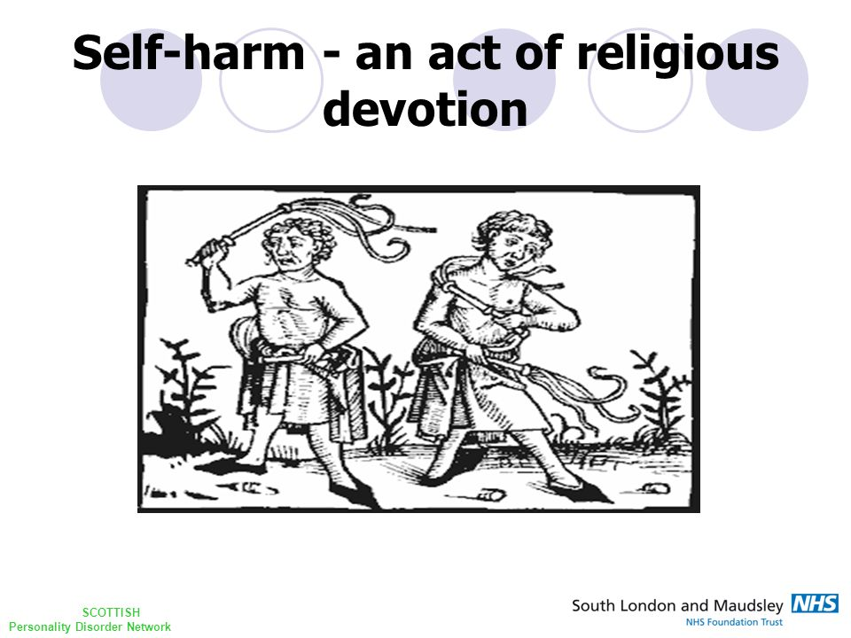 SCOTTISH Personality Disorder Network Self-harm - an act of religious devotion