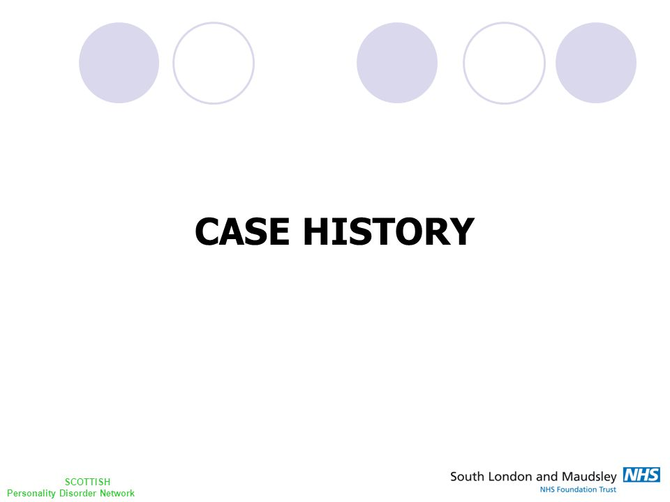 SCOTTISH Personality Disorder Network CASE HISTORY