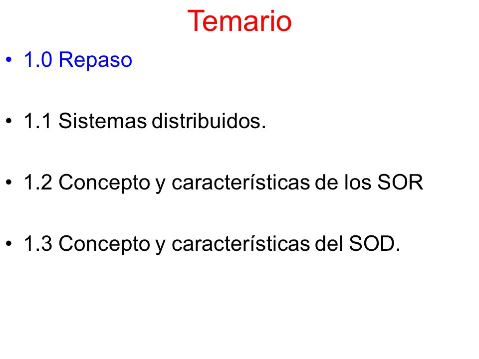 Temario 1.0 Repaso 1.1 Sistemas distribuidos.