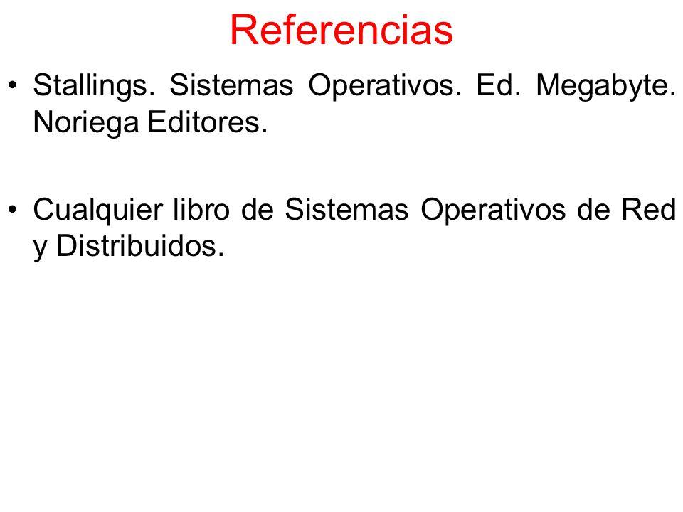 Referencias Stallings. Sistemas Operativos. Ed. Megabyte.
