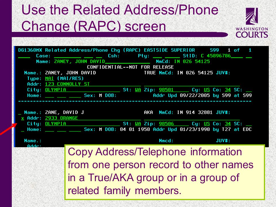 c Use the Related Address/Phone Change (RAPC) screen Copy Address/Telephone information from one person record to other names in a True/AKA group or i