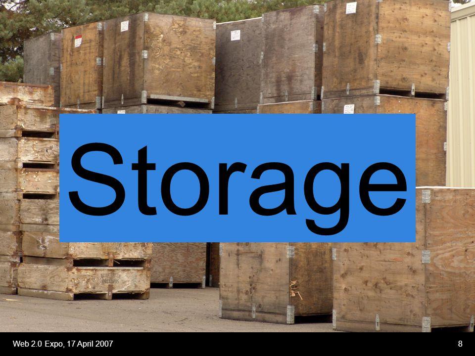 Web 2.0 Expo, 17 April 20078 Storage