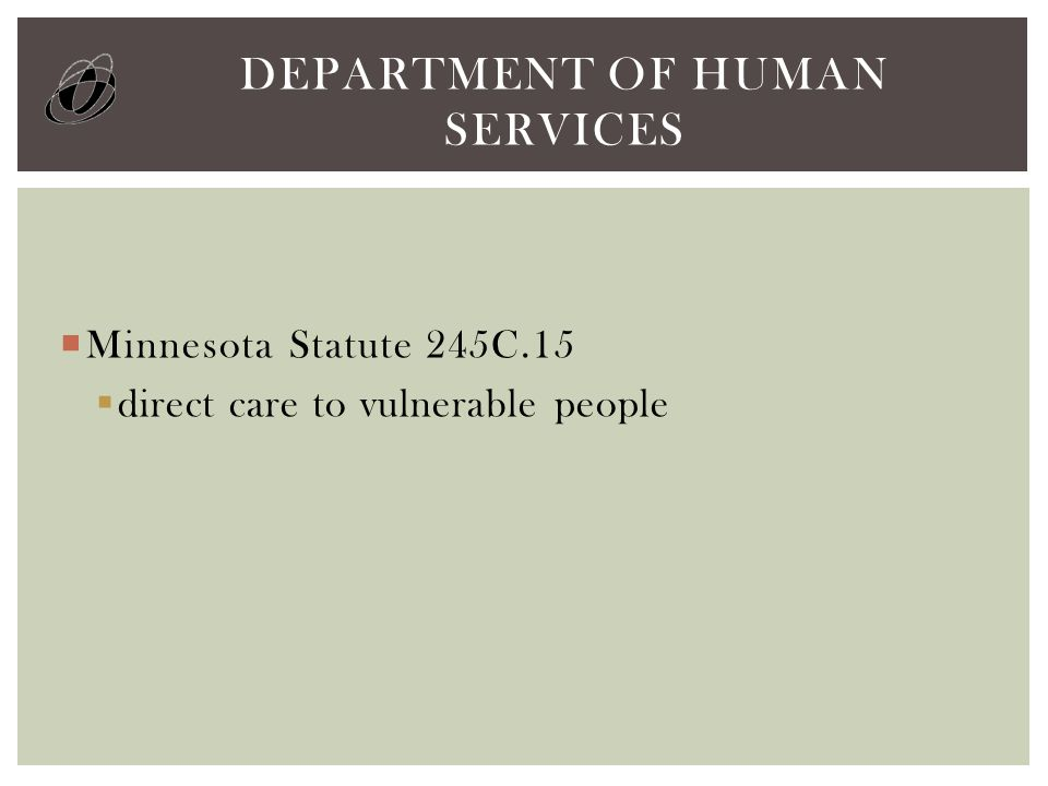  Minnesota Statute 245C.15  direct care to vulnerable people DEPARTMENT OF HUMAN SERVICES