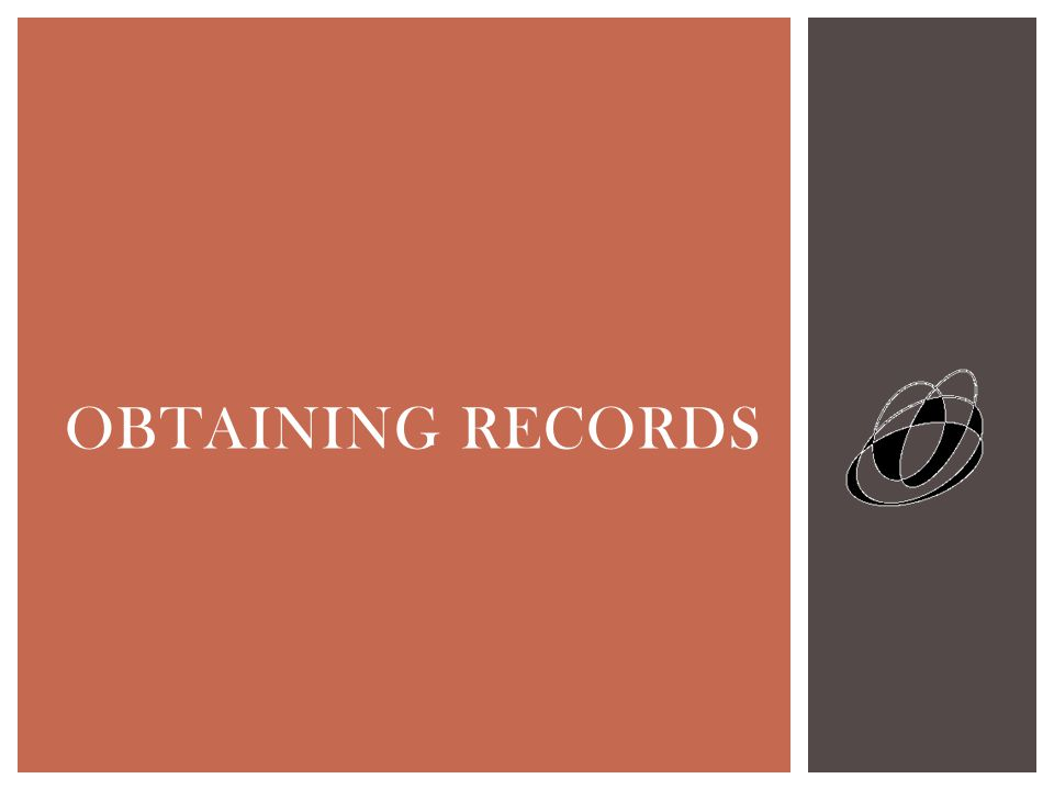 OBTAINING RECORDS