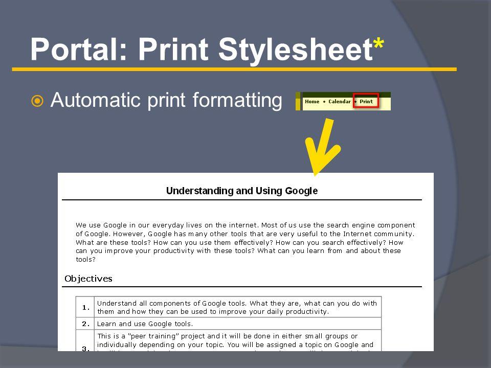 Portal: Print Stylesheet*  Automatic print formatting