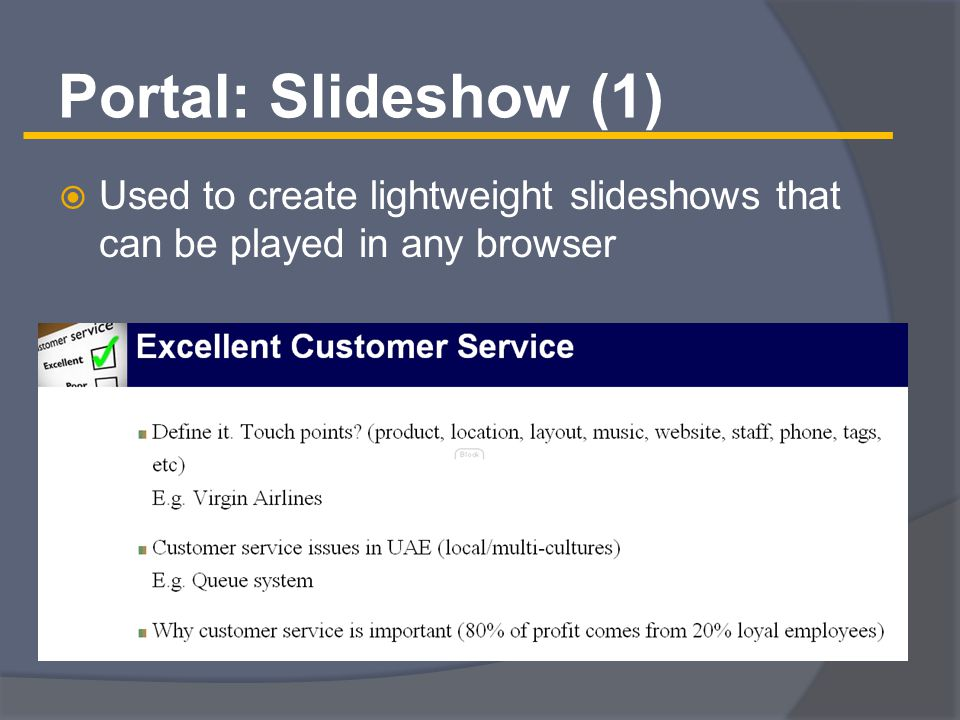 Portal: Slideshow (1)  Used to create lightweight slideshows that can be played in any browser