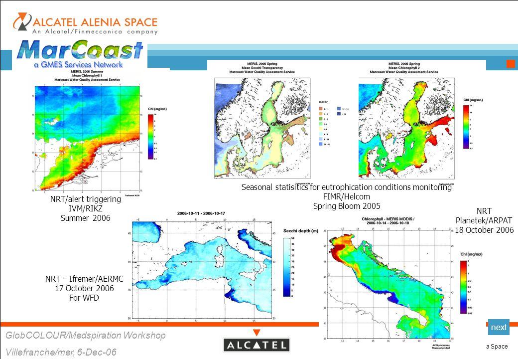 All rights reserved © 2006, Alcatel Alenia Space GlobCOLOUR/Medspiration Workshop Villefranche/mer, 6-Dec-06 backnext NRT Planetek/ARPAT 18 October 20