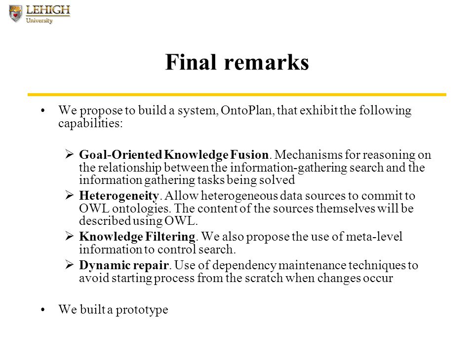 Final remarks We propose to build a system, OntoPlan, that exhibit the following capabilities:  Goal-Oriented Knowledge Fusion.
