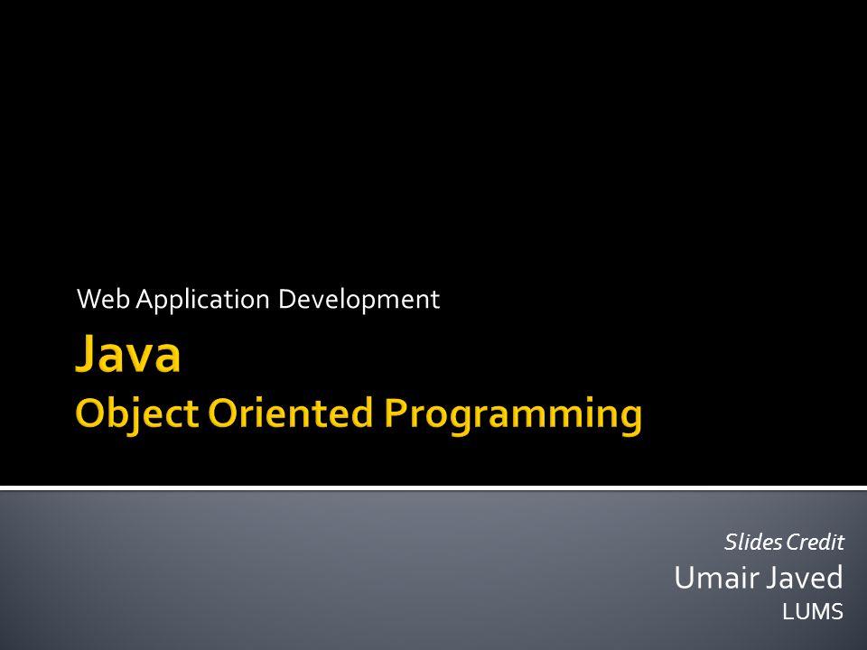 Web Application Development Slides Credit Umair Javed LUMS
