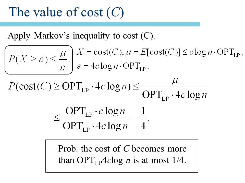 The value of cost (C) Apply Markov's inequality to cost (C).