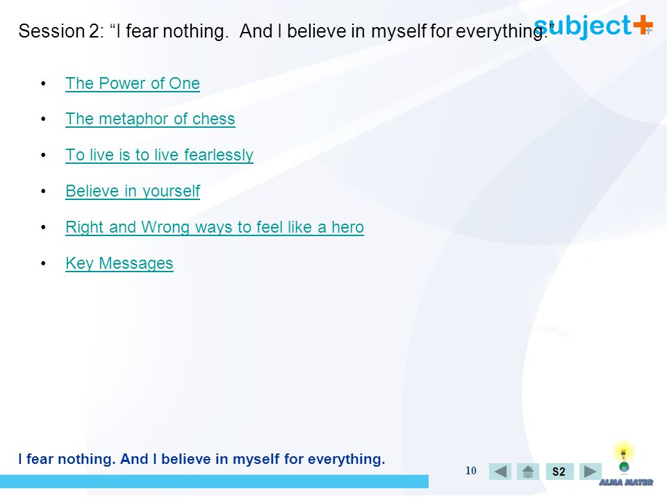 10 Session 2: I fear nothing.