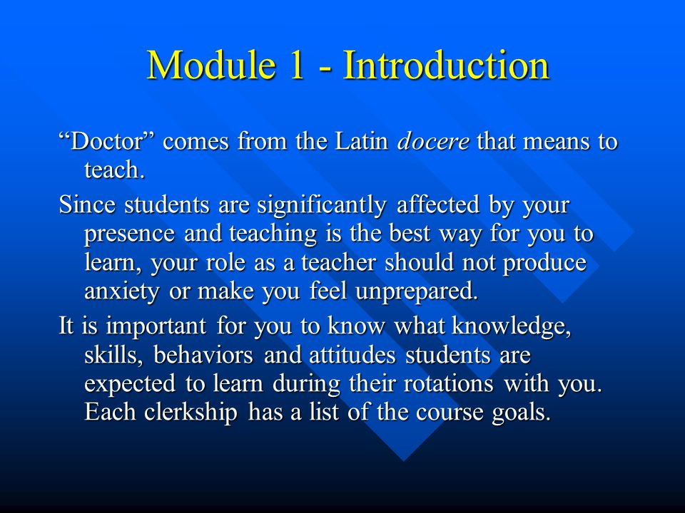 Module 1 - Introduction Module 1 - Introduction Doctor comes from the Latin docere that means to teach.