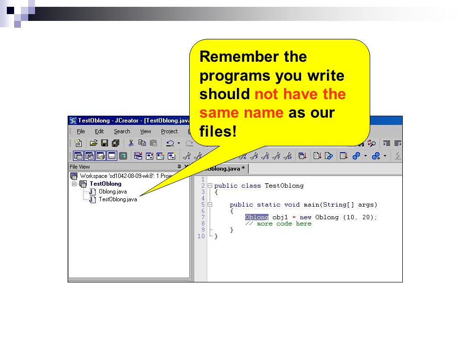 Remember the programs you write should not have the same name as our files!