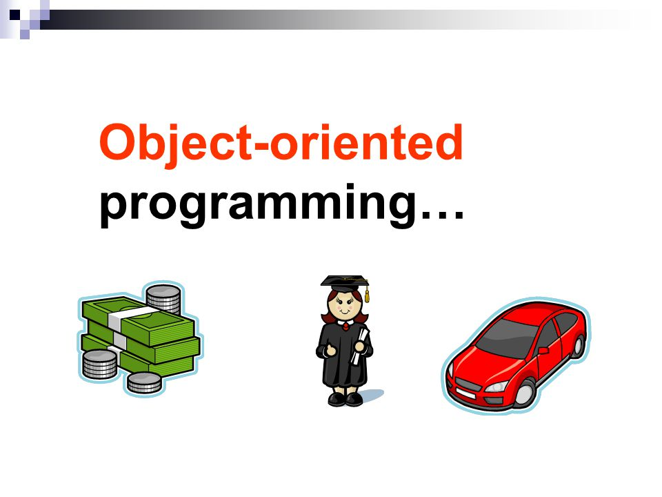 Object-oriented programming…
