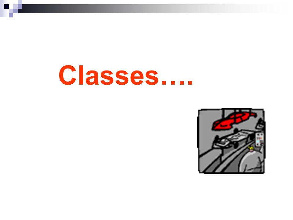 Classes….