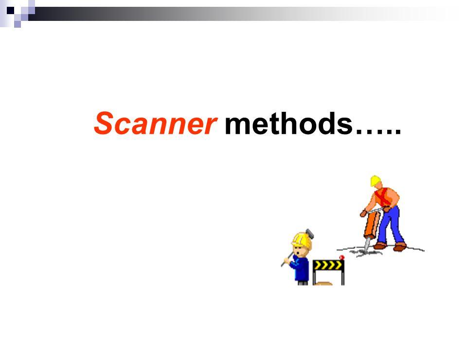 Scanner methods…..