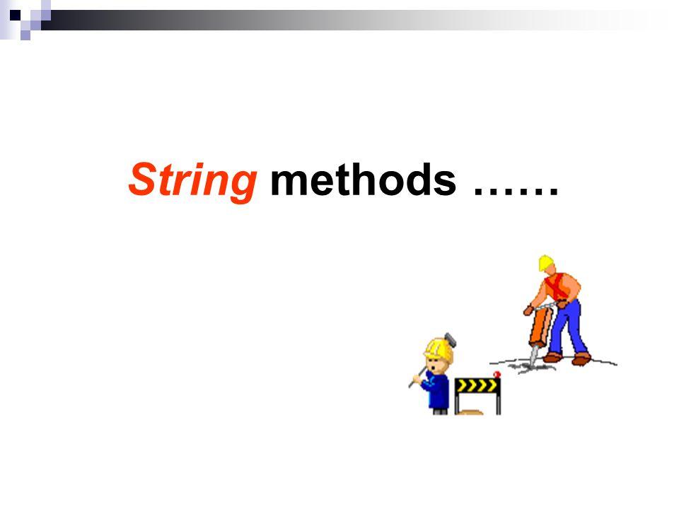 String methods ……