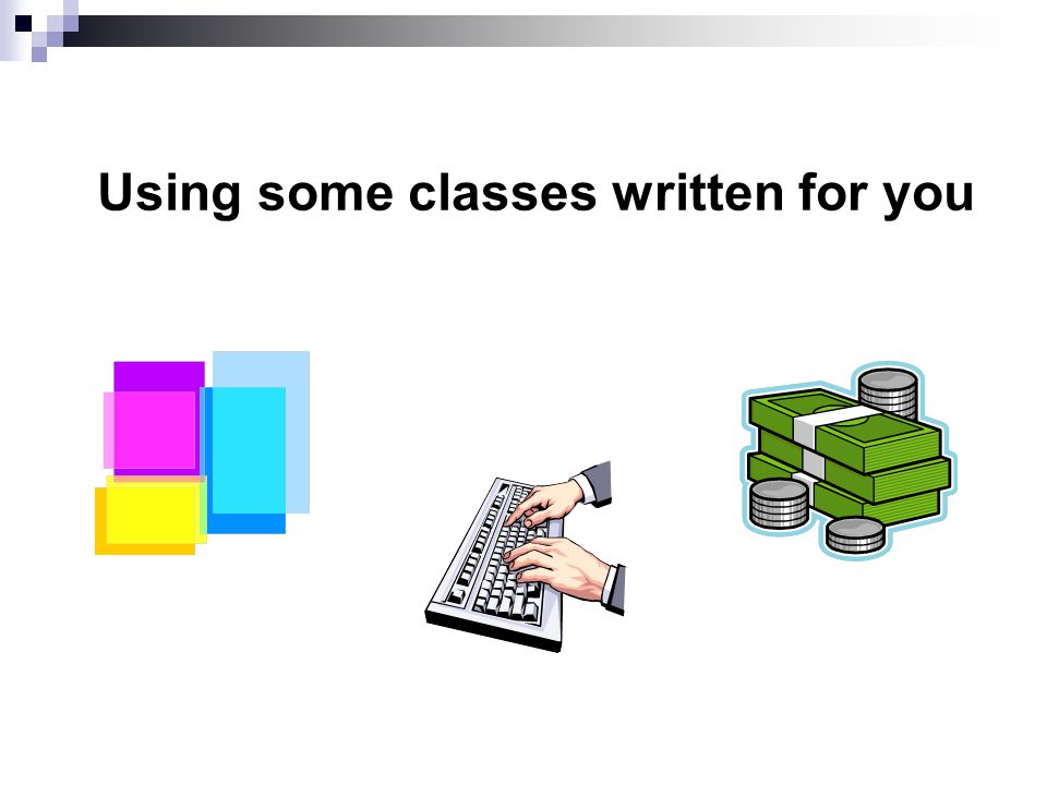 Using some classes written for you