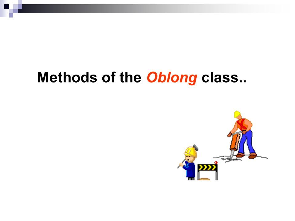 Methods of the Oblong class..