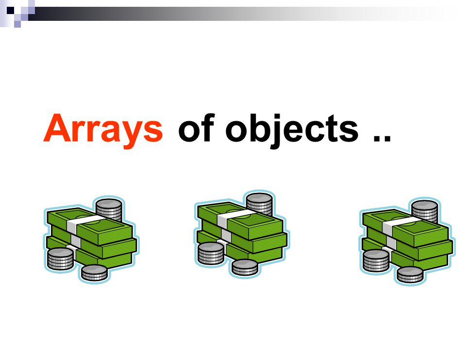 Arrays of objects..