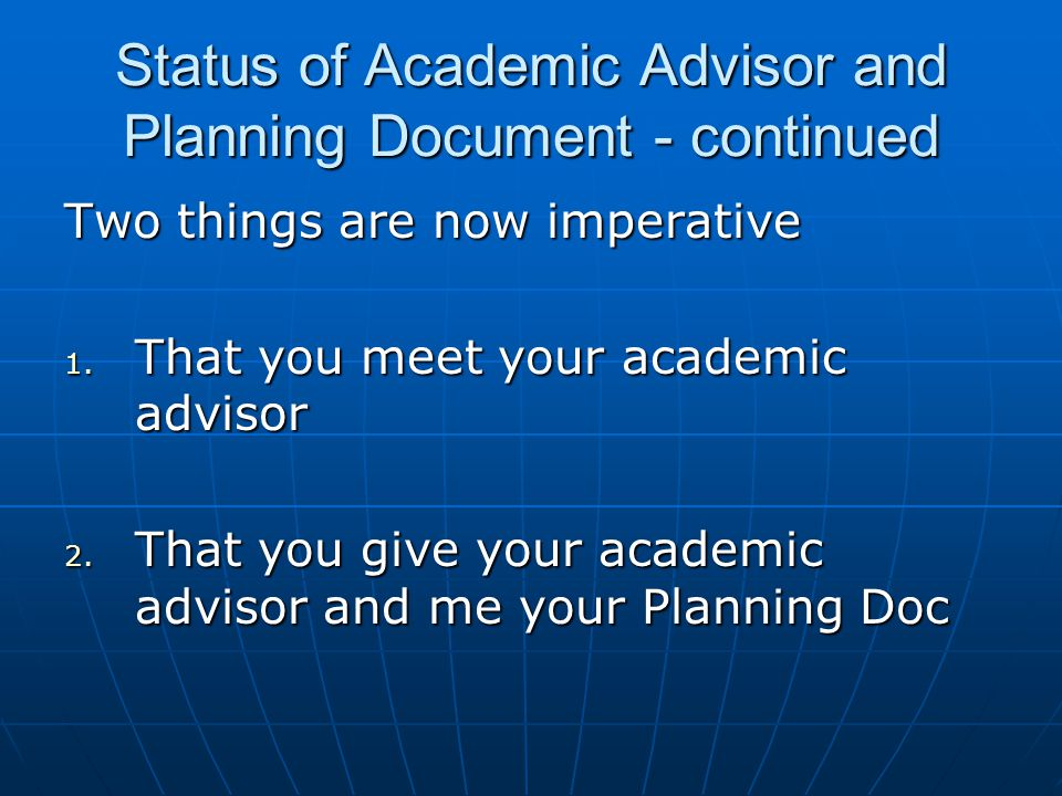 Status of Academic Advisor and Planning Document - continued Two things are now imperative 1.
