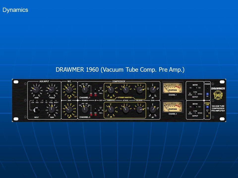 DRAWMER 1960 (Vacuum Tube Comp. Pre Amp.) Dynamics