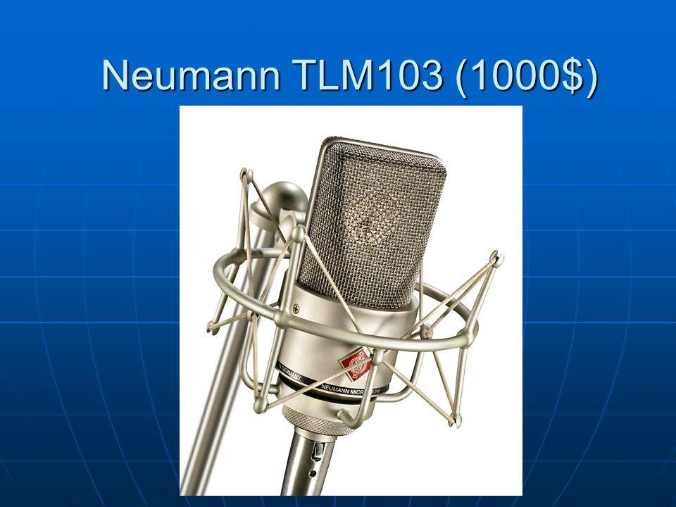 Neumann TLM103 (1000$)
