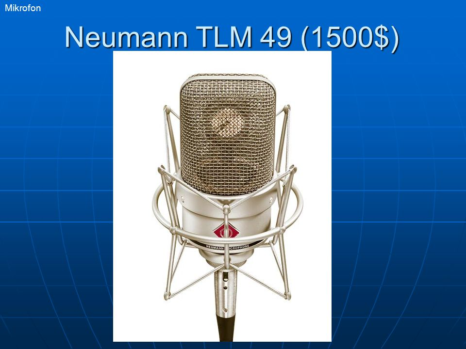 Mikrofon Neumann TLM 49 (1500$)
