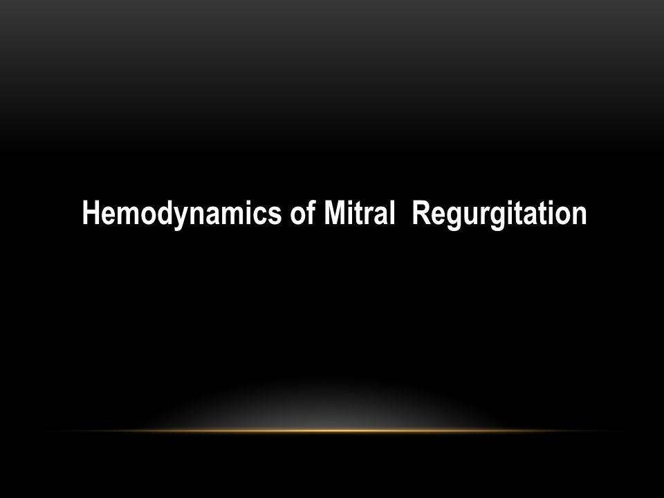 Hemodynamics of Mitral Regurgitation