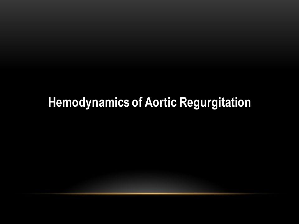 Hemodynamics of Aortic Regurgitation