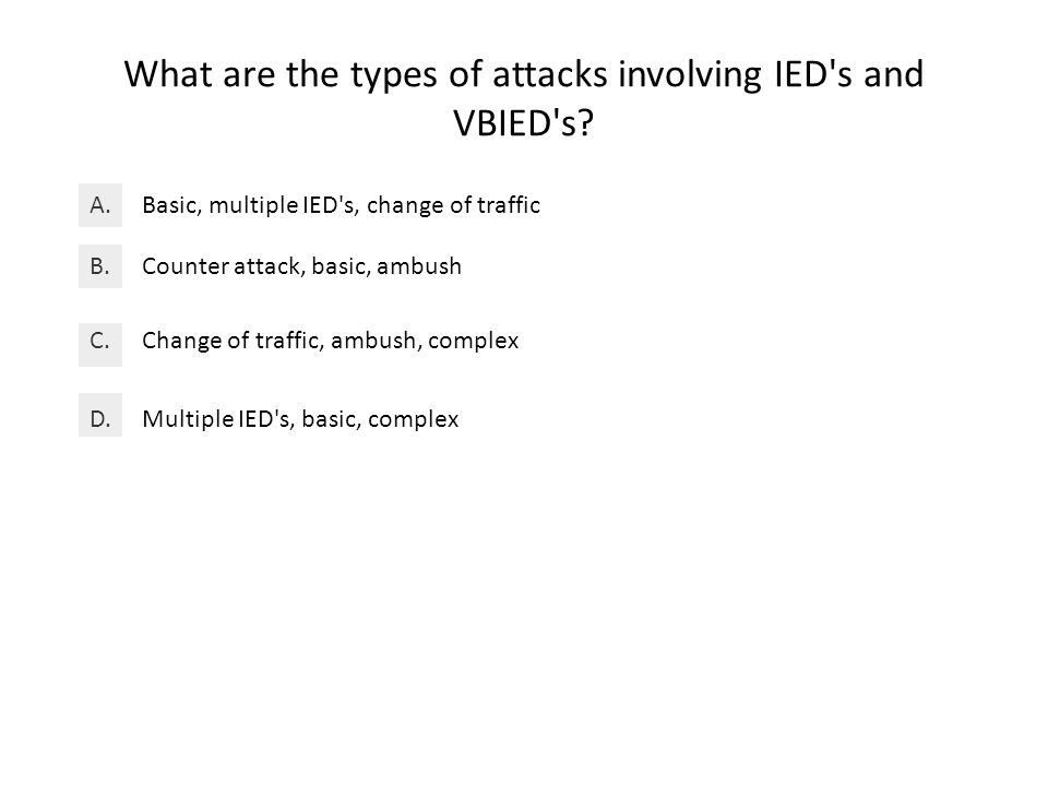 What are the types of attacks involving IED s and VBIED s.