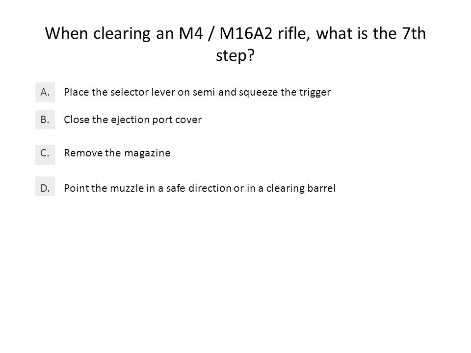 When clearing an M4 / M16A2 rifle, what is the 7th step.