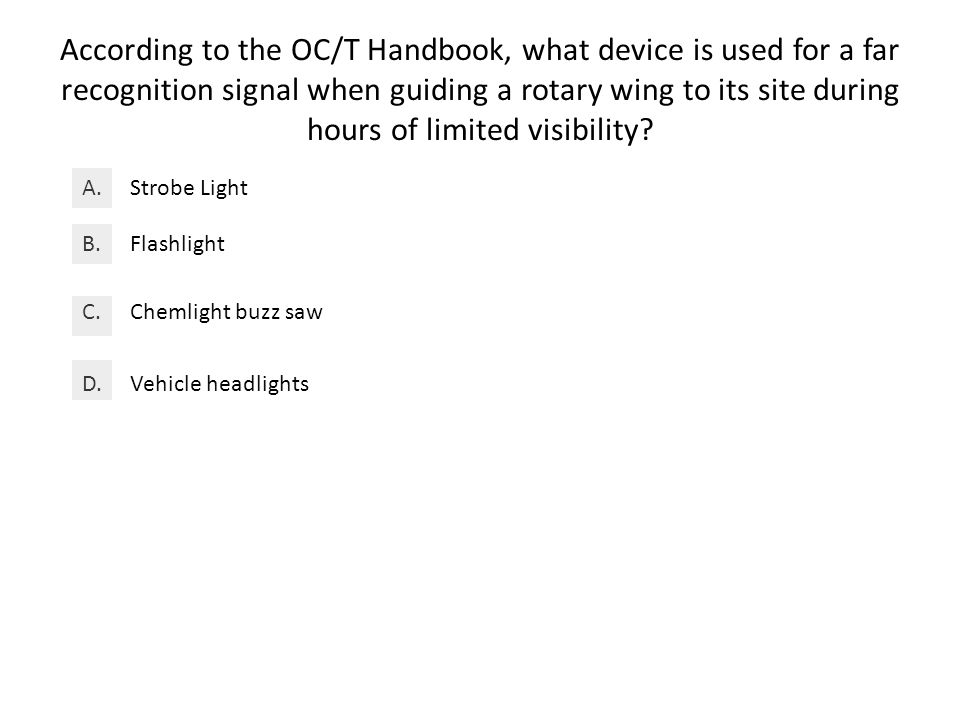 According to the OC/T Handbook, what device is used for a far recognition signal when guiding a rotary wing to its site during hours of limited visibility.