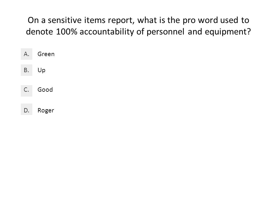 On a sensitive items report, what is the pro word used to denote 100% accountability of personnel and equipment.