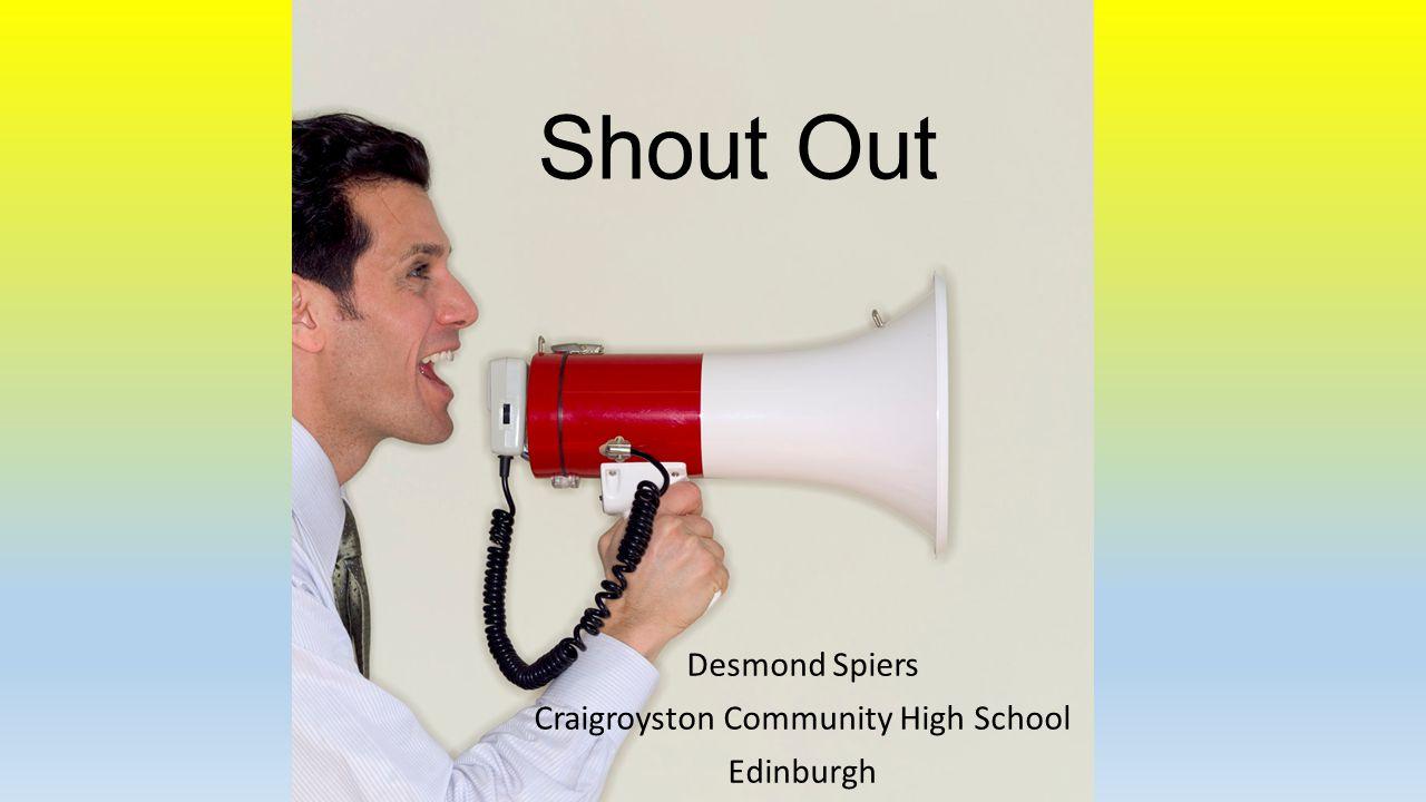 Shout Out Desmond Spiers Craigroyston Community High School Edinburgh