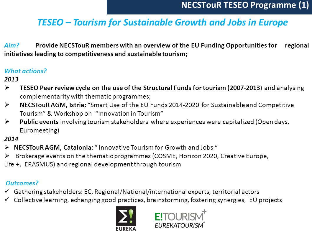 NECSTouR TESEO Programme (1) TESEO – Tourism for Sustainable Growth and Jobs in Europe Aim.