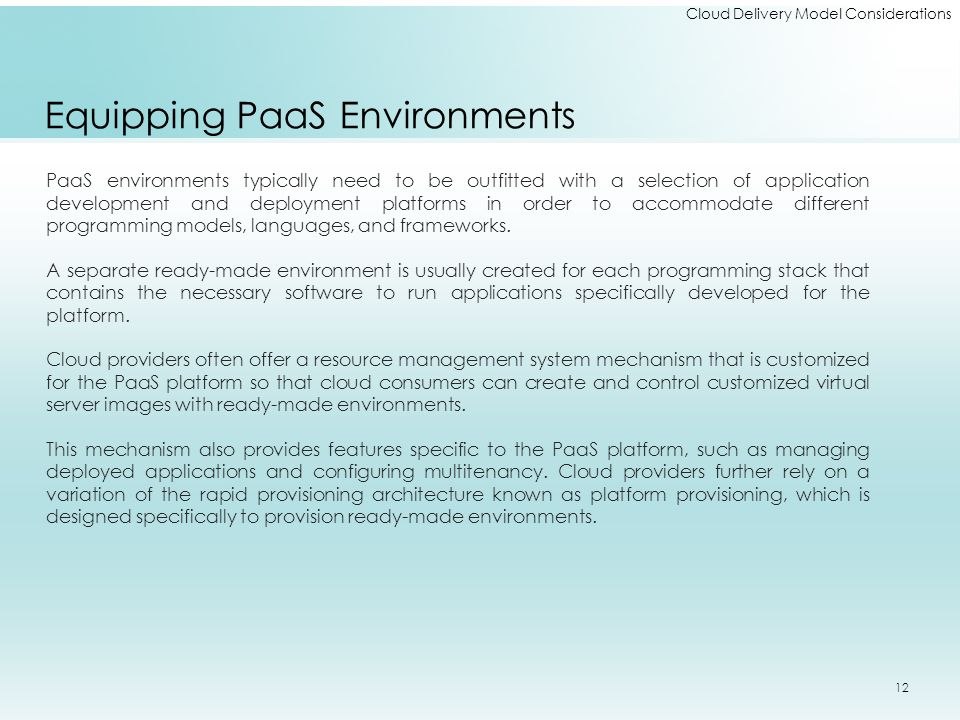 Cloud Delivery Model Considerations Equipping PaaS Environments PaaS environments typically need to be outfitted with a selection of application devel
