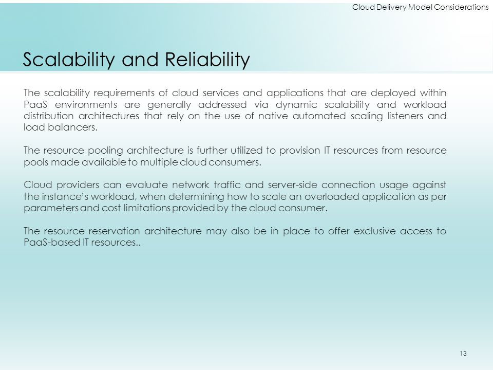 Cloud Delivery Model Considerations Scalability and Reliability The scalability requirements of cloud services and applications that are deployed with