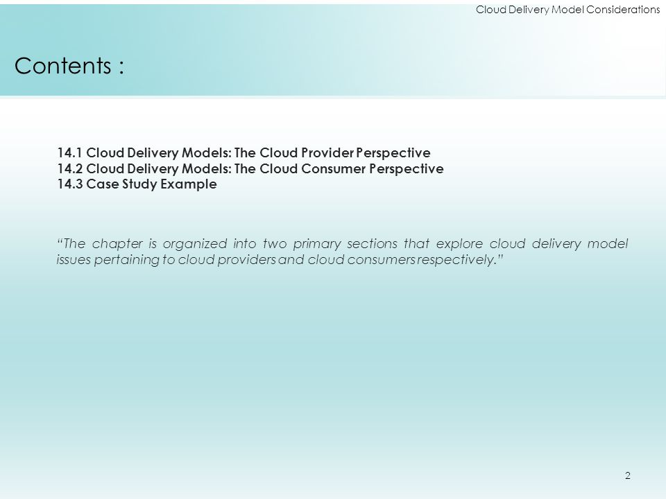 """14.1 Cloud Delivery Models: The Cloud Provider Perspective 14.2 Cloud Delivery Models: The Cloud Consumer Perspective 14.3 Case Study Example """"The cha"""