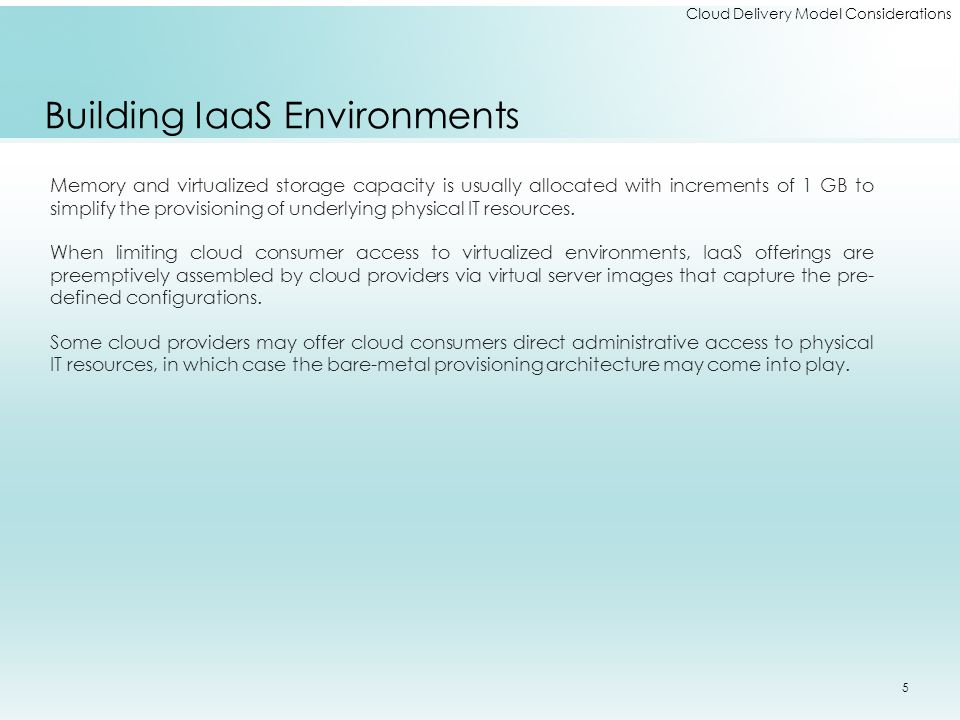 Cloud Delivery Model Considerations Building IaaS Environments Snapshots can be taken of a virtual server to record its current state, memory, and configuration of a virtualized IaaS environment for backup and replication purposes, in support of horizontal and vertical scaling requirements.