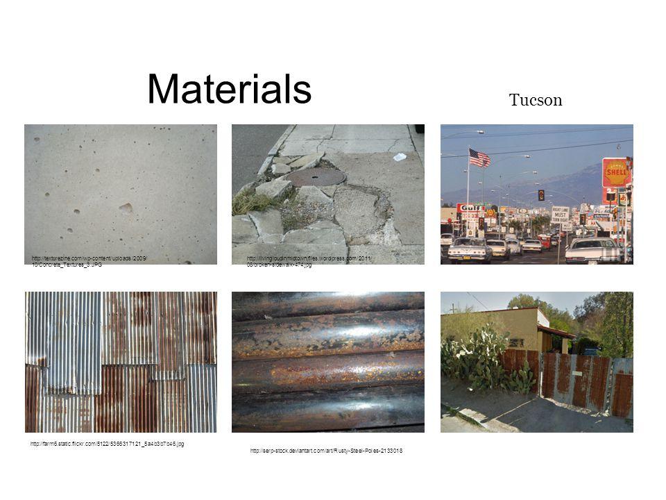 Materials http://livingloudinmidtown.files.wordpress.com/2011/ 08/broken-sidewalk-474.jpg http://texturezine.com/wp-content/uploads/2009/ 10/Concrete_Textures_3.JPG http://serp-stock.deviantart.com/art/Rusty-Steel-Poles-2133018 http://farm6.static.flickr.com/5122/5366317121_5a4b3b7b46.jpg Tucson