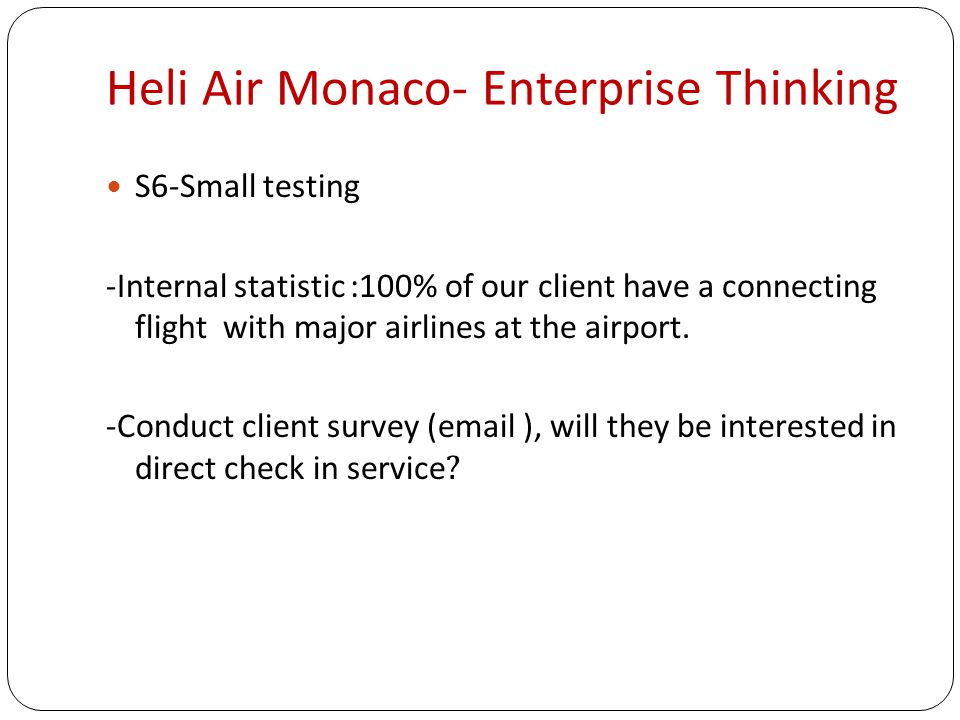 Heli Air Monaco- Enterprise Thinking S6-Small testing -Internal statistic :100% of our client have a connecting flight with major airlines at the airport.