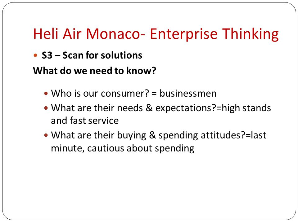 Heli Air Monaco- Enterprise Thinking S3 – Scan for solutions What do we need to know.