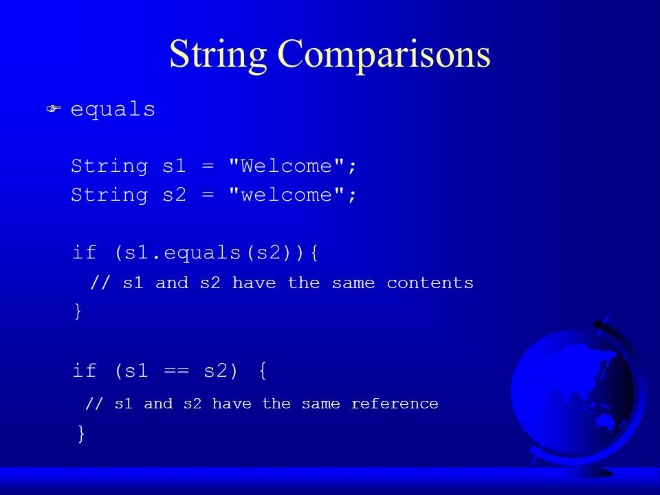 String Comparisons F equals String s1 =
